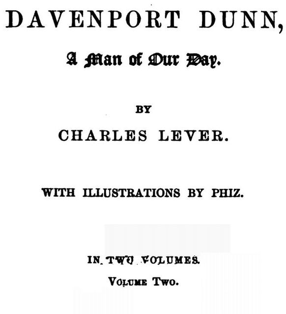 Davenport Dunn, Volume 2 (of 2) / A Man Of Our Day, Charles James Lever