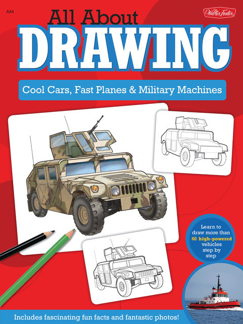 All About Drawing Cool Cars, Fast Planes & Military Machines, Jeff Shelly, Tom LaPadula