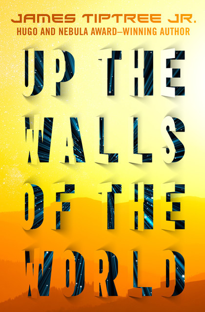 Up the Walls of the World, James Tiptree