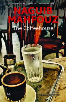 The Coffeehouse, Naguib Mahfouz