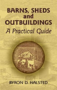Barns, Sheds and Outbuildings, Byron D.Halsted