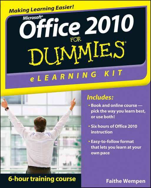 Office 2010 eLearning Kit For Dummies, Faithe Wempen