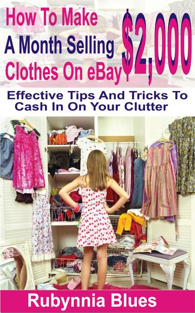 How to Make $2,000 Selling A Month Clothes on eBay, Rubynnia Blues