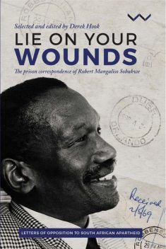 Lie on your wounds, Robert Sobukwe
