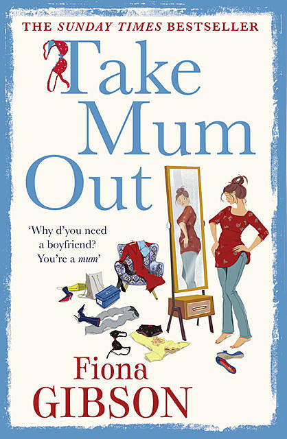 Take Mum Out, Fiona Gibson