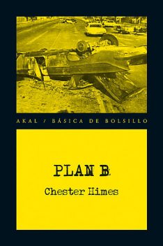 Plan B, Chester Himes