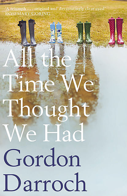 All the Time We Thought We Had, Gordon Darroch