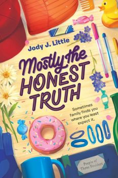 Mostly the Honest Truth, Jody J. Little