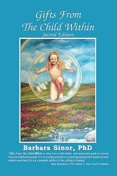 Gifts From The Child Within, Barbara Sinor