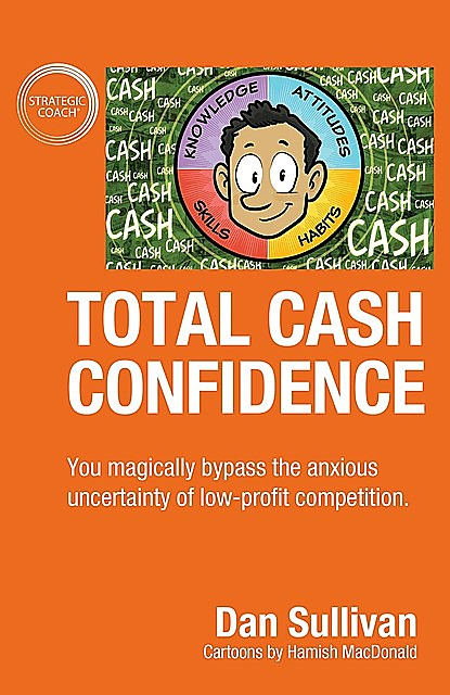 Total Cash Confidence, Dan Sullivan