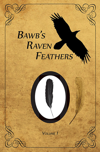 BawB's Raven Feathers Volume I: Reflections on the simple things in life, Robert Chomany