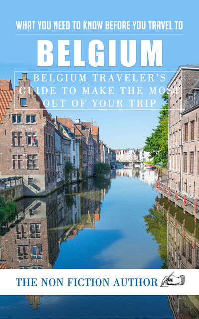 What You Need to Know Before You Travel to Belgium, The Non Fiction Author