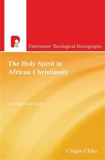 Holy Spirit in African Christianity, Chigor Chike