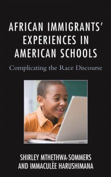 African Immigrants' Experiences in American Schools, Immaculee Harushimana, Shirley Mthethwa-Sommers