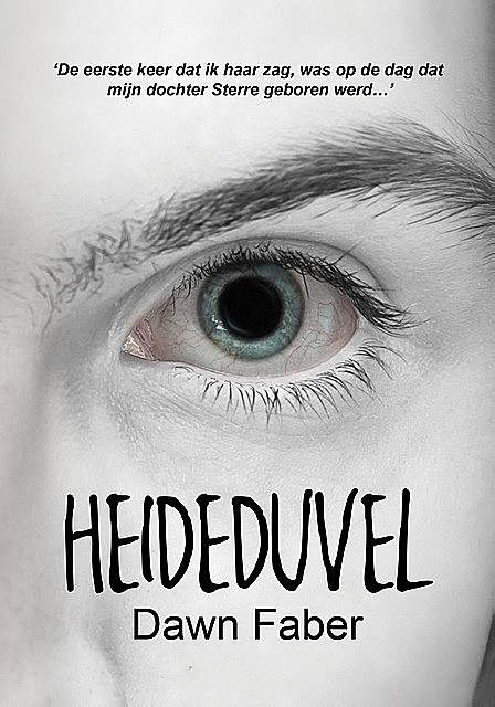 Heideduvel, Dawn Faber
