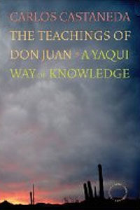 The Teachings of Don Juan: A Yaqui Way of Knowledge, Carlos Castaneda