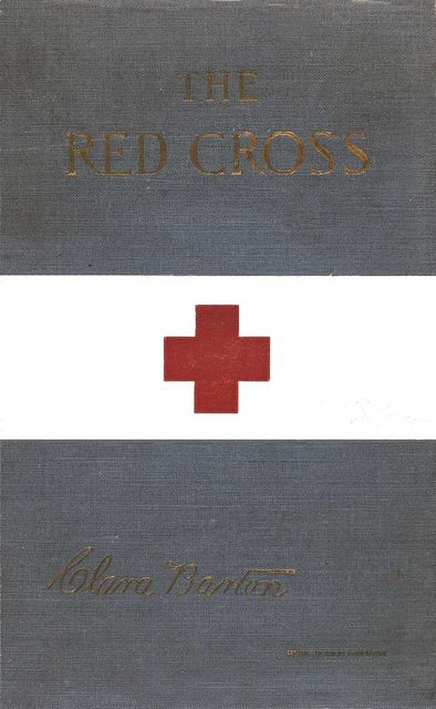 The Red Cross in Peace and War, Clara Barton