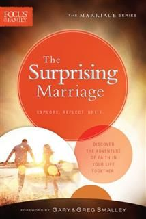 Surprising Marriage (Focus on the Family Marriage Series), Focus on the Family