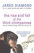 The rise and fall of the third chimpanzee, Jared Diamond