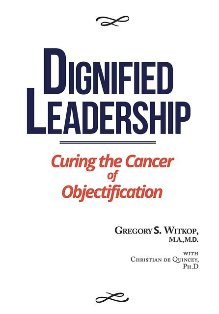 Dignified Leadership, Gregory S. Witkop