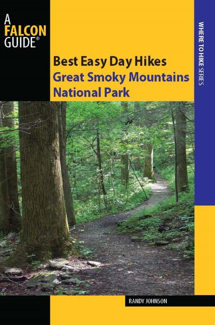Best Easy Day Hikes Great Smoky Mountains National Park, Randy Johnson