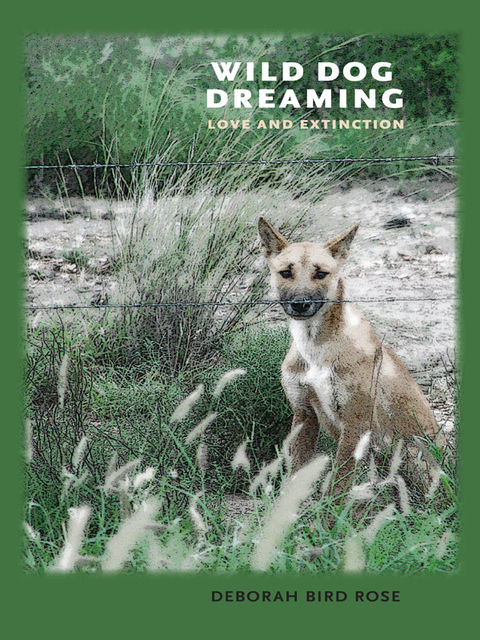 Wild Dog Dreaming, Deborah Bird Rose