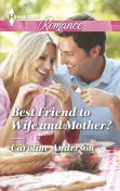 Best Friend to Wife and Mother, Caroline Anderson