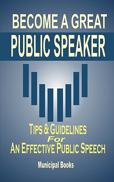 Become A Great Public Speaker, Municipal Books