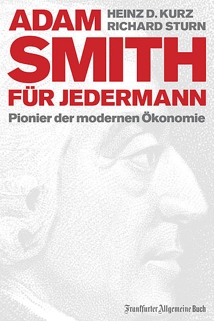 Adam Smith für jedermann, Heinz D. Kurz, Richard Sturn