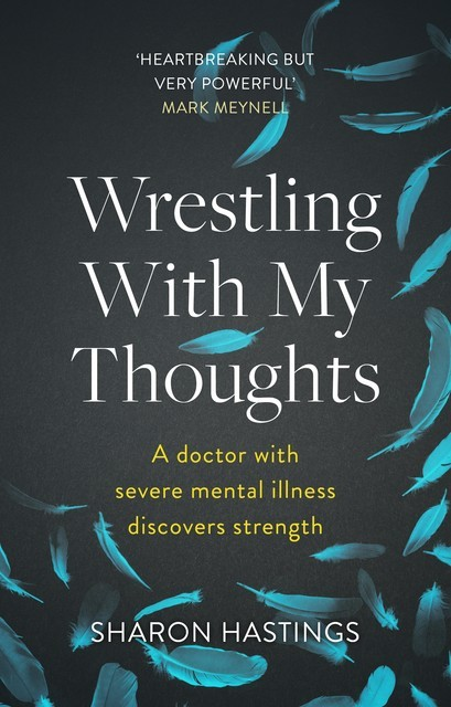 Wrestling With My Thoughts, Sharon Hastings