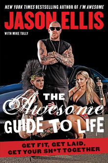 The Awesome Guide to Life, Jason Ellis