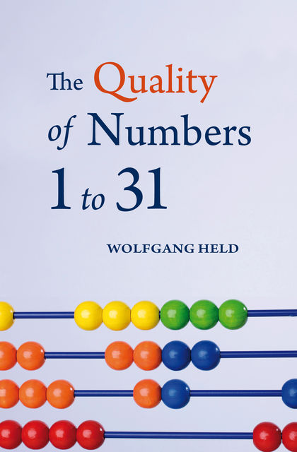 The Quality of Numbers 1–31, Wolfgang Held
