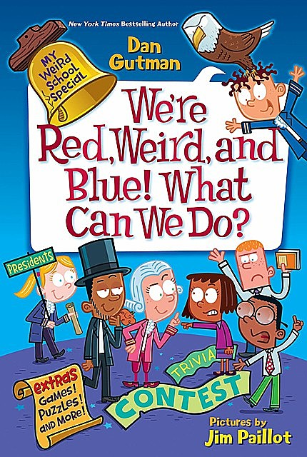My Weird School Special: We're Red, Weird, and Blue! What Can We Do, Dan Gutman