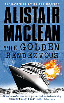 The Golden Rendezvous, Alistair MacLean