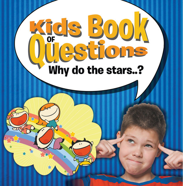 Kids Book of Questions. Why do the Stars..?, Speedy Publishing LLC