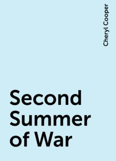 Second Summer of War, Cheryl Cooper