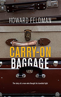 Carry-On Baggage, Howard Feldman