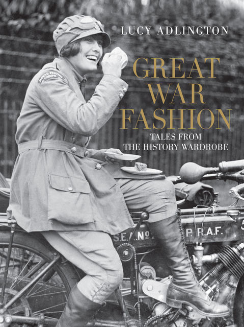 Great War Fashion, Lucy Adlington