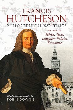 Francis Hutcheson Philosophical Writings, Francis Hutcheson