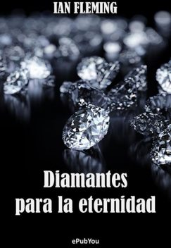 Diamantes para la eternidad, Ian Fleming