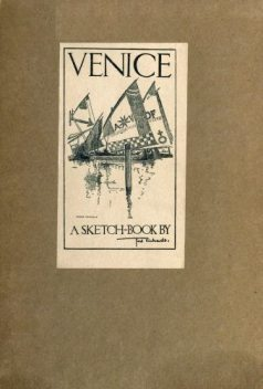 Venice; A Sketch-Book, Fred Richards