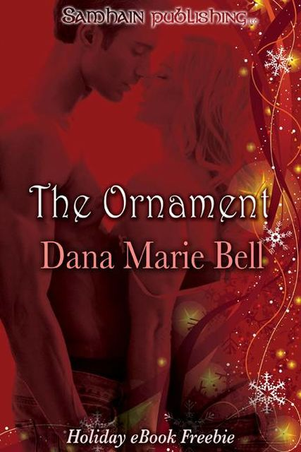 The Ornament: Max and Emma, Dana Marie Bell