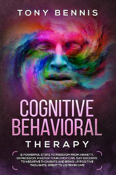 Cognitive Behavioral Therapy, Tony Bennis