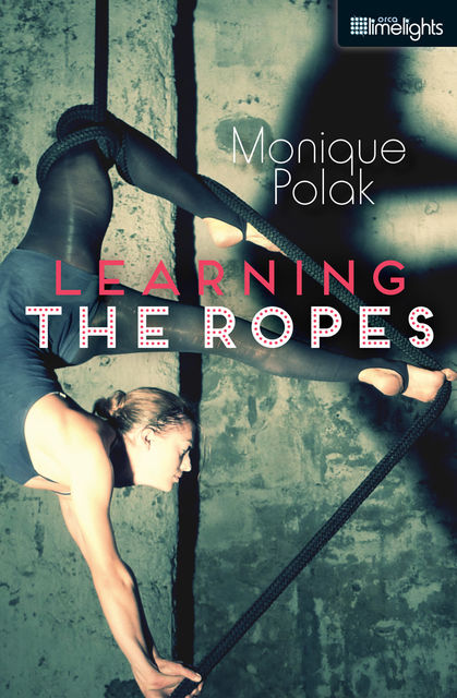 Learning the Ropes, Monique Polak