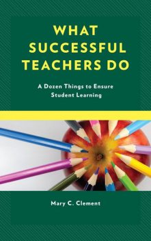 What Successful Teachers Do, Mary C. Clement