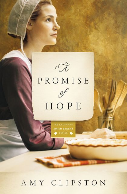 A Promise of Hope, Amy Clipston