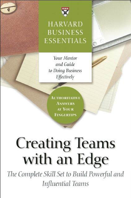 Creating Teams With an Edge, Harvard Business Review Press