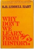 Why dont we learn from history, B.H.Liddell Hart