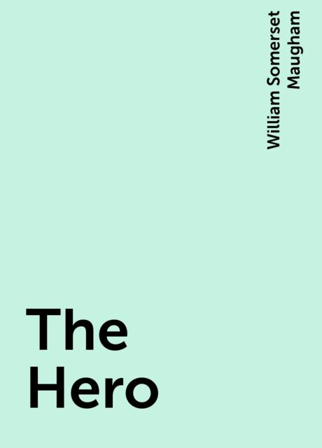 The Hero, William Somerset Maugham