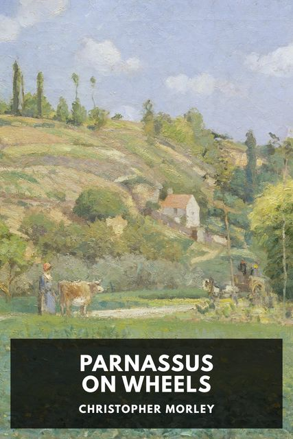 Parnassus on Wheels, Christopher Morley